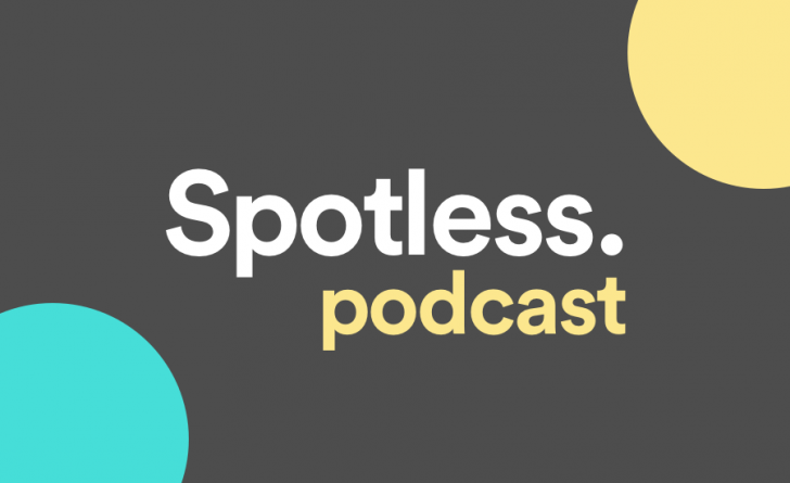 spotless podcast